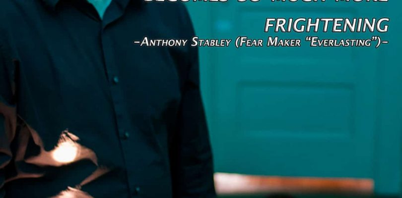 FEATURED FEAR MAKER: Anthony Stabley