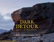 """Dark Detour: Season 2 All That Glitters"" – Real Time Multi Platform Story"