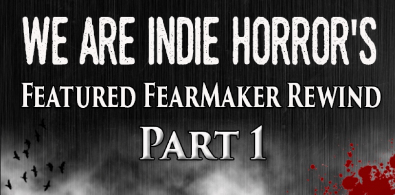 FEATURED FEARMAKER: 2015 Rewind Part I