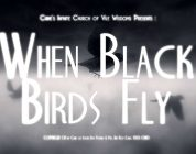 Review: 'When Black Birds Fly' Transports To Another Dimension