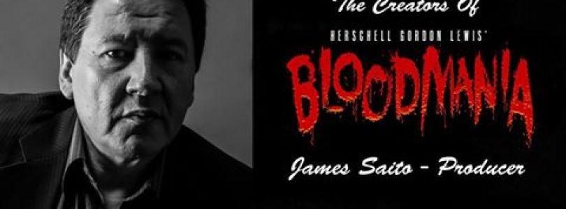 Exclusive Interview: James Saito, Producer of Herschell Gordon Lewis' 'Bloodmania'