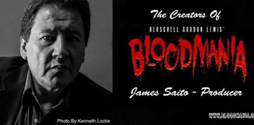 Exclusive Interview: James Saito, Producer of Herschell Gordon Lewis' 'Bloodmania'