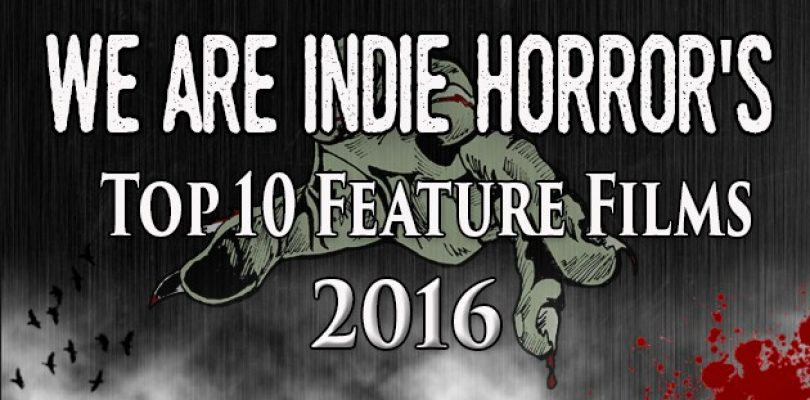 We Are Indie Horror's Top 10 Films of 2016