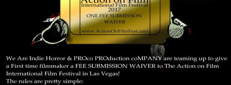 We Are Indie Horror, PROco, and Action On Film Festival Announce Contests For First Time Filmmaker